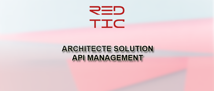 ARCHITECTE SOLUTION API MANAGEMENT
